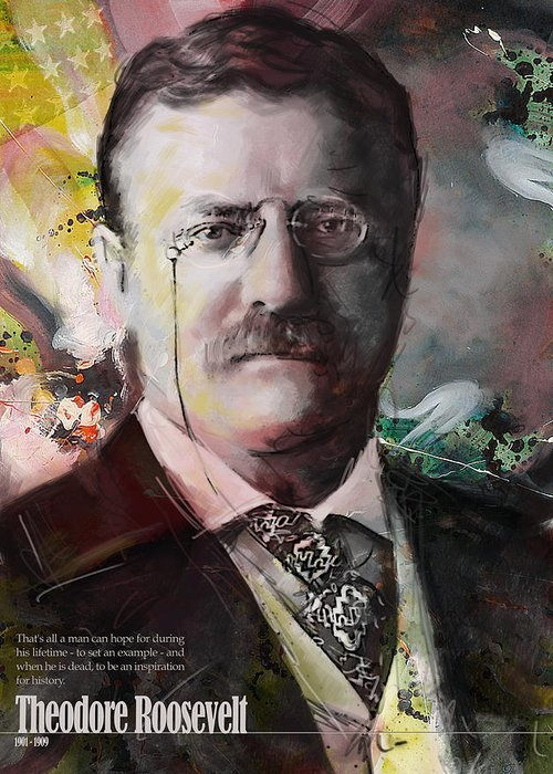 Theodore Roosevelt Greeting Card featuring the painting Theodore Roosevelt by Corporate Art Task Force