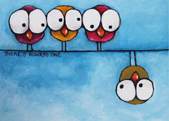 Whimsical Greeting Card featuring the painting There's Always One by Lucia Stewart