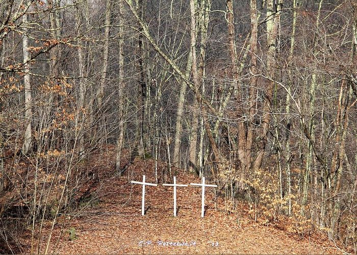 Woods Greeting Card featuring the photograph Three Crosses by Carolyn Postelwait