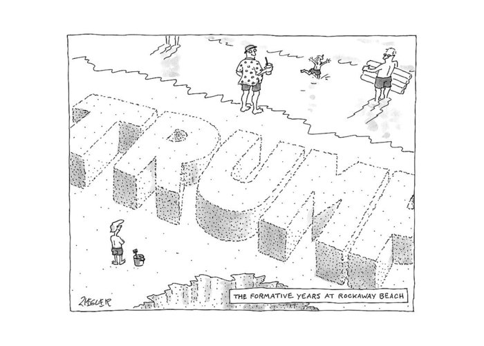 Trump Greeting Card featuring the drawing Title: The Formative Years At Rockaway Beach by Jack Ziegler