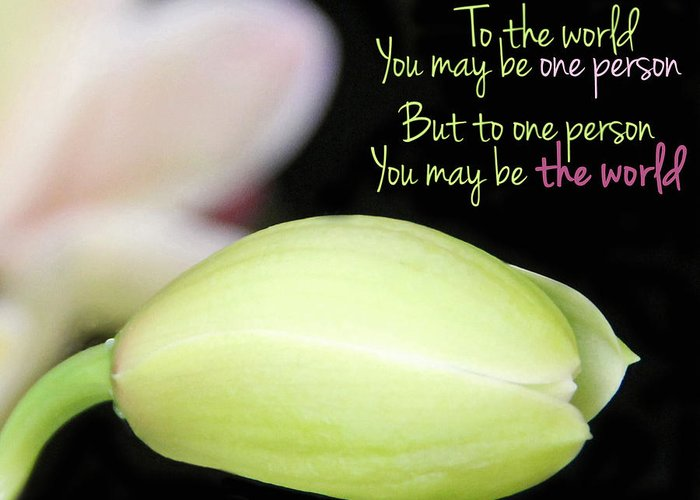 Becky Greeting Card featuring the photograph To The World You May Be One Person by Becky Lodes