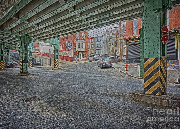 Manayunk Greeting Card featuring the photograph Under The El Manayunk by Jack Paolini