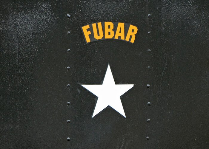 Usmc Greeting Card featuring the photograph Us Military Fubar by Thomas Woolworth