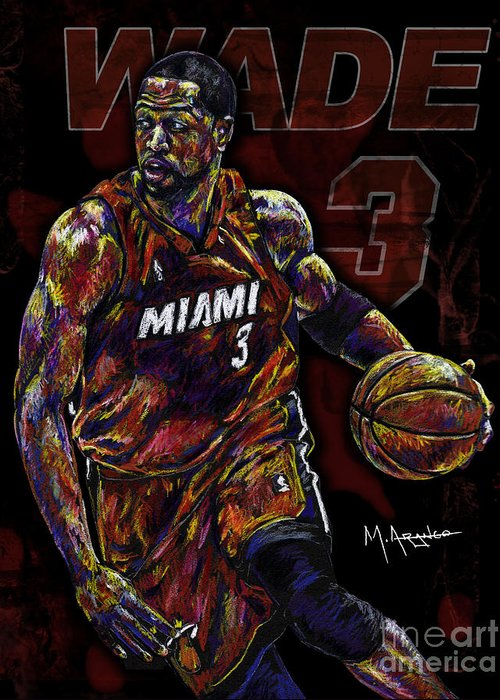 Dwyane Wade Greeting Card featuring the drawing Wade by Maria Arango