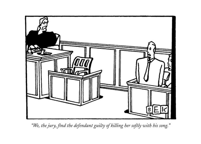 (courtroom Scene.) Music Greeting Card featuring the drawing We, The Jury, Find The Defendant Guilty by Bruce Eric Kaplan
