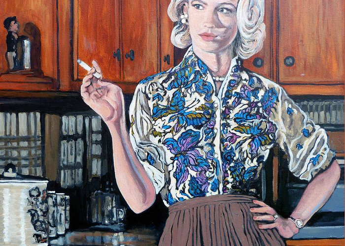 Betty Draper Greeting Card featuring the painting What's For Dinner? by Tom Roderick