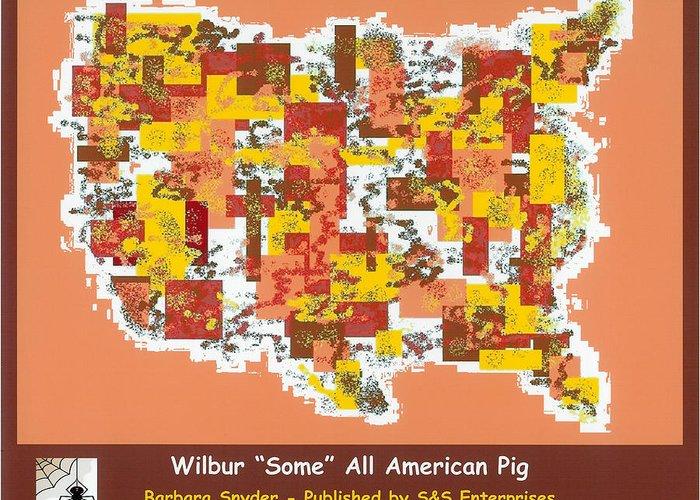Digital Art Greeting Card featuring the digital art Wilbur Some All American Pig by Barbara Snyder