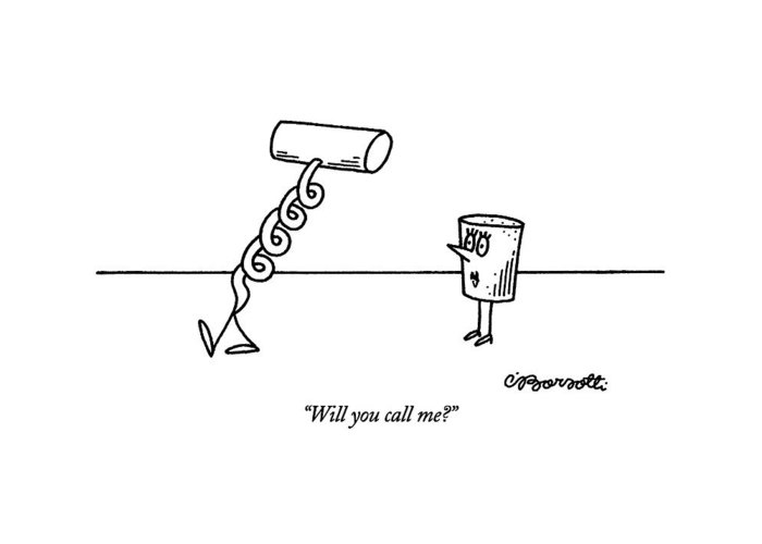 Female Cork Asks Male Corkscrew As He Walks Away.  Sex Greeting Card featuring the drawing Will You Call Me? by Charles Barsotti