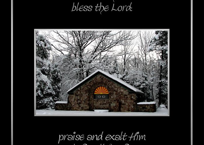 Cold And Heat Bless The Lord Praise And Exalt Him Above All Forever Greeting Card featuring the photograph Winter At Chestnut Ridge Park Cold And Heat Bless The Lord Praise And Exalt Him Above All Forever by Rose Santuci-Sofranko