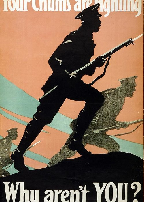 World; War; 1914-1918; British; Army; Recruitment; Poster; 1917; Your; Chums; Fighting; Why; Aren; You?; Silhouette; Soldiers; Bayonets; Drawn; Advancing; Into; Battle; Art; Lithograph Greeting Card featuring the drawing World War I 1914-1918 British Army Recruitment Poster 1917 Your Chums Are Fighting by Anonymous