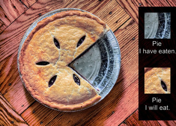 Worlds Most Accurate Pie Chart Greeting Card featuring the photograph Worlds Most Accurate Pie Chart by JC Findley