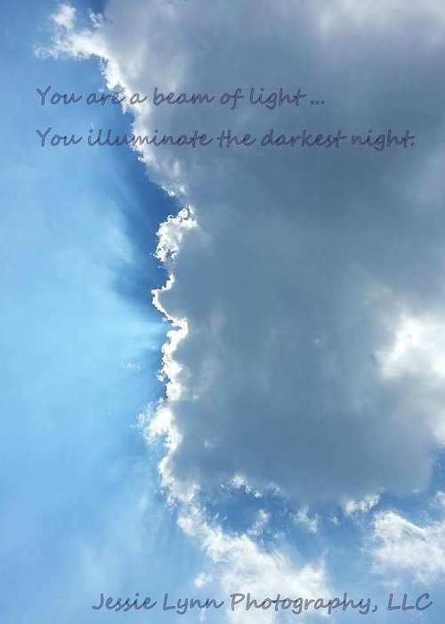 Clouds Greeting Card featuring the photograph You Are A Beam Of Light by Jessie Lynn