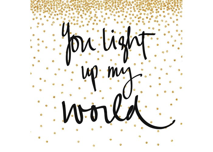 You Light Up My World Greeting Card For Sale By South Social Graphics