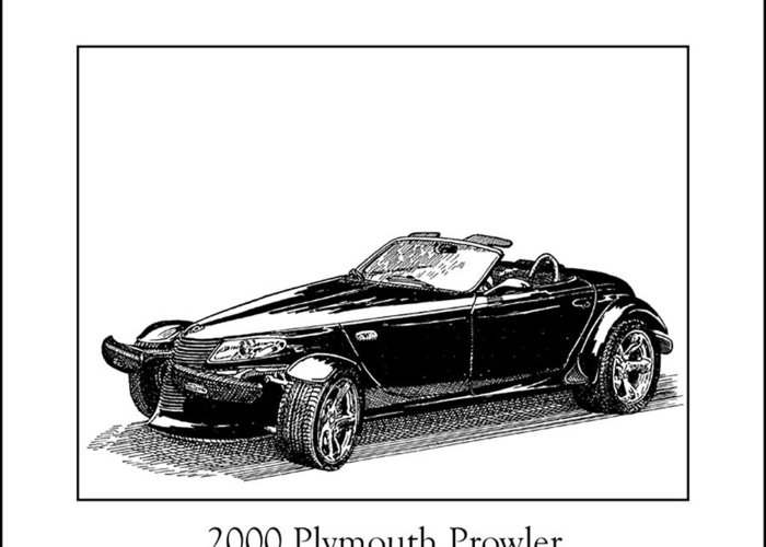Framed Pen And Ink Images Of Classic Plymouth Cars. Pen And Ink Drawings Of Vintage Classic Cars. Black And White Drawings Of Cars From The 1930�s Greeting Card featuring the drawing 2000 Plymouth Prowler by Jack Pumphrey
