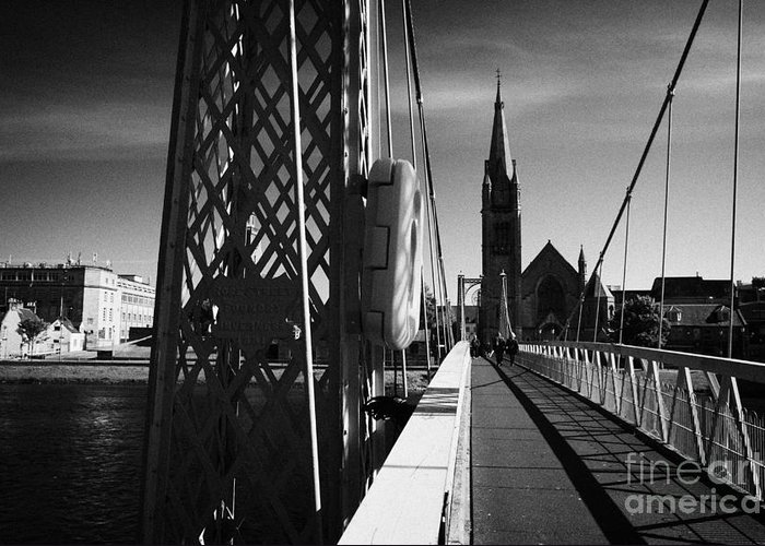 Greig Greeting Card featuring the photograph Pedestrian Suspension Footbridge The Greig Street Bridge Over The River Ness Inverness Highland Scot by Joe Fox