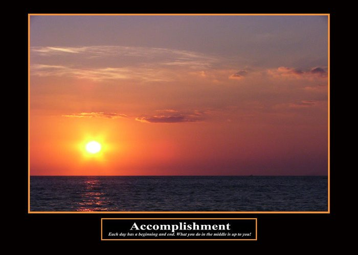 Motivation Greeting Card featuring the photograph Accomplishment by Kevin Brant