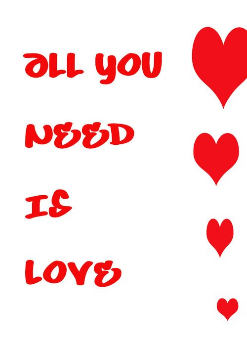 All You Need Is Love Greeting Card featuring the digital art All You Need Is Love by Georgia Fowler