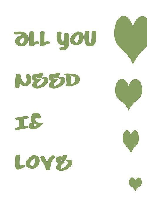 All You Need Is Love Greeting Card featuring the digital art All You Need Is Love - Sage Green by Georgia Fowler