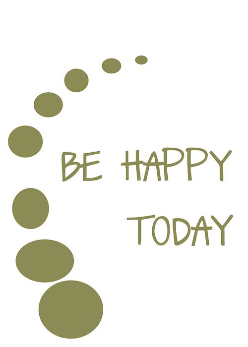 Be Happy Today Greeting Card featuring the digital art Be Happy Today In Khaki by Georgia Fowler