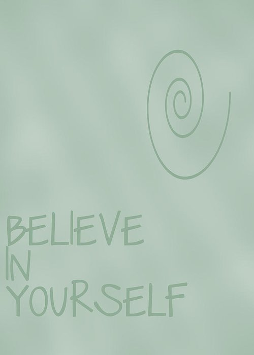 Believe In Yourself Greeting Card featuring the digital art Believe In Yourself by Georgia Fowler