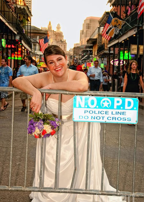 Bride Greeting Card featuring the photograph Bride And The Barricade On Bourbon Street by Kathleen K Parker