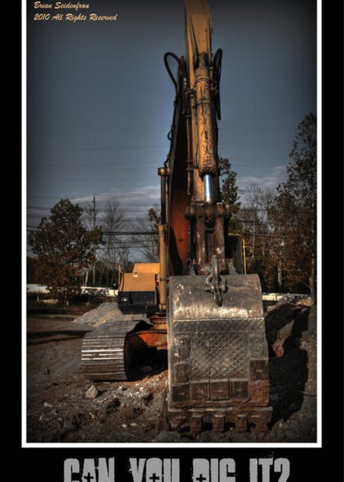 Greeting Card featuring the photograph Can You Dig It by Brian Seidenfrau