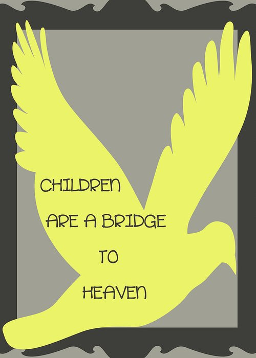 Child Greeting Card featuring the digital art Children Are A Bridge To Heaven by Georgia Fowler
