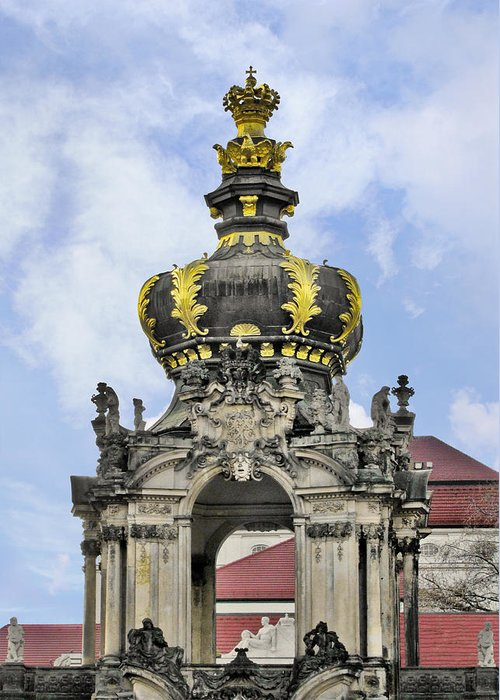Crown Gate Greeting Card featuring the photograph Crown Gate - Kronentor Zwinger Palace Dresden by Christine Till