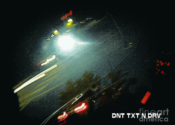Digital Greeting Card featuring the digital art Dnt Txt N Drv by Renee Trenholm