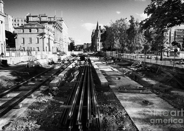 Edinburgh Greeting Card featuring the photograph Edinburghs New Tram System Under Construction In St Andrews Square Scotland Uk United Kingdom by Joe Fox