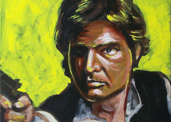 Han Solo Played By Harrison Ford In Star Wars Greeting Card featuring the painting Han Solo by Buffalo Bonker