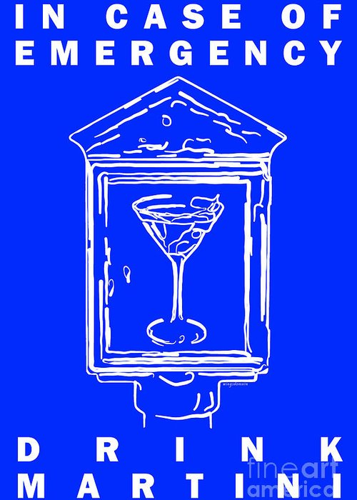 Alcohol Greeting Card featuring the photograph In Case Of Emergency - Drink Martini - Blue by Wingsdomain Art and Photography