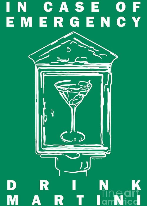 Alcohol Greeting Card featuring the photograph In Case Of Emergency - Drink Martini - Green by Wingsdomain Art and Photography