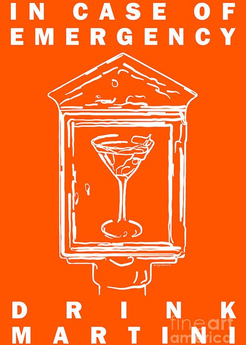 Alcohol Greeting Card featuring the photograph In Case Of Emergency - Drink Martini - Orange by Wingsdomain Art and Photography