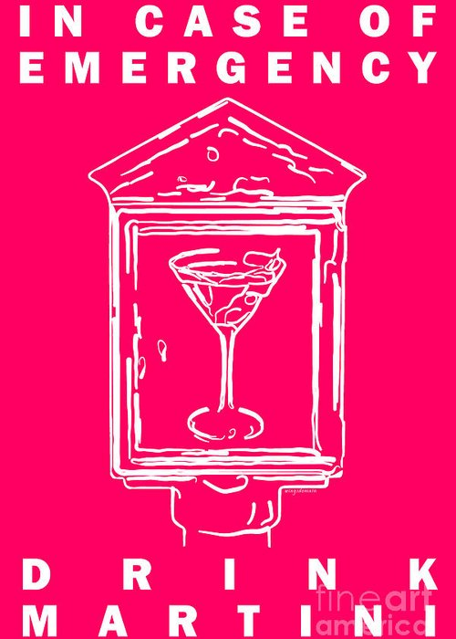 Alcohol Greeting Card featuring the photograph In Case Of Emergency - Drink Martini - Pink by Wingsdomain Art and Photography