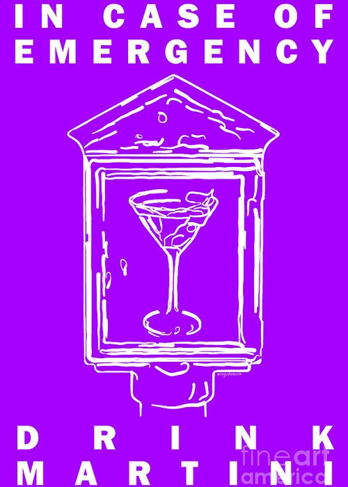 Alcohol Greeting Card featuring the photograph In Case Of Emergency - Drink Martini - Purple by Wingsdomain Art and Photography