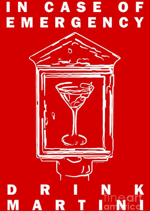 Alcohol Greeting Card featuring the photograph In Case Of Emergency - Drink Martini - Red by Wingsdomain Art and Photography