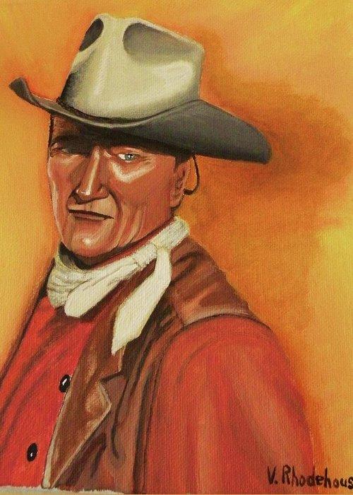 John Wayne Greeting Card featuring the painting John Wayne by Victoria Rhodehouse