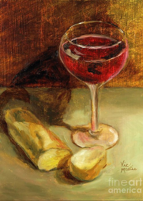 Wine Greeting Card featuring the painting Man Cannot Live On Bread Alone by Vic Mastis