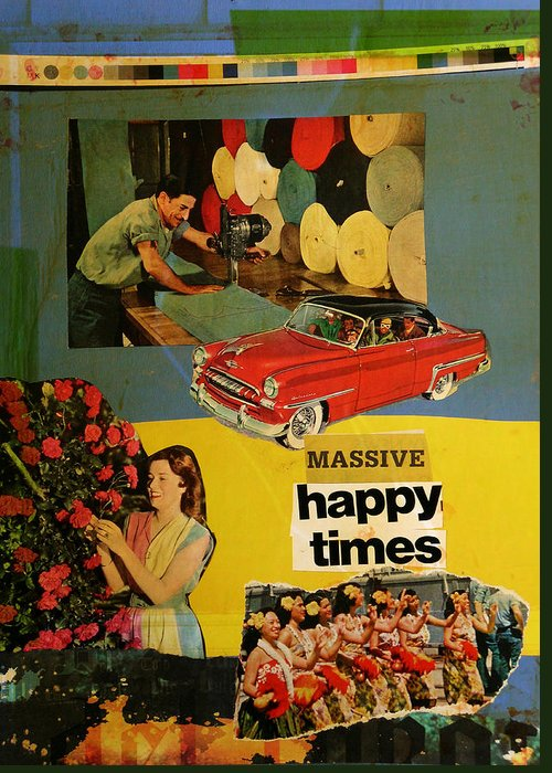 Collage Greeting Card featuring the mixed media Massive Happy Times by Adam Kissel