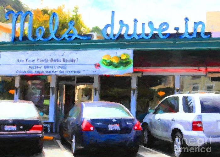 San Francisco Greeting Card featuring the photograph Mel's Drive-in Diner In San Francisco - 5d18014 - Painterly by Wingsdomain Art and Photography