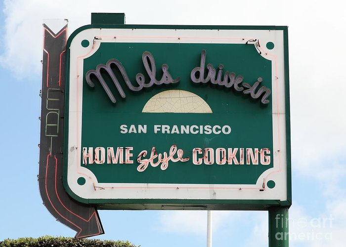 San Francisco Greeting Card featuring the photograph Mel's Drive-in Diner Sign In San Francisco - 5d18046 by Wingsdomain Art and Photography