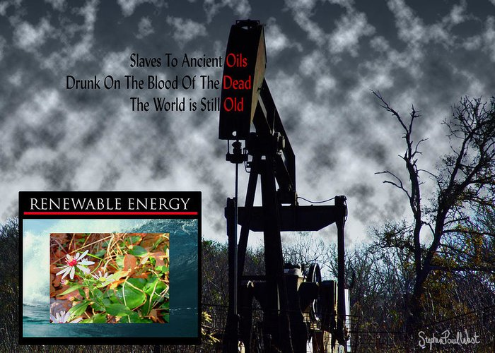 Oil Greeting Card featuring the photograph Oil Is The Blood Of The Dead by Stephen Paul West