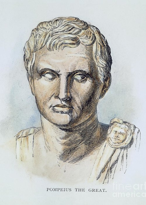 1st Century B.c Greeting Card featuring the photograph Pompey (106-48 B.c.) by Granger