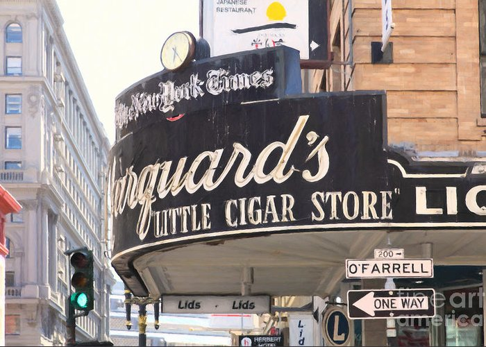 San Francisco Greeting Card featuring the photograph San Francisco Marquard's Little Cigar Store On Powell And O'farrell Streets - 5d17954 - Painterly by Wingsdomain Art and Photography