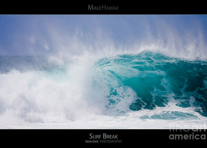Oahu Greeting Card featuring the photograph Surf Break - Maui Hawaii Posters Series by Denis Dore