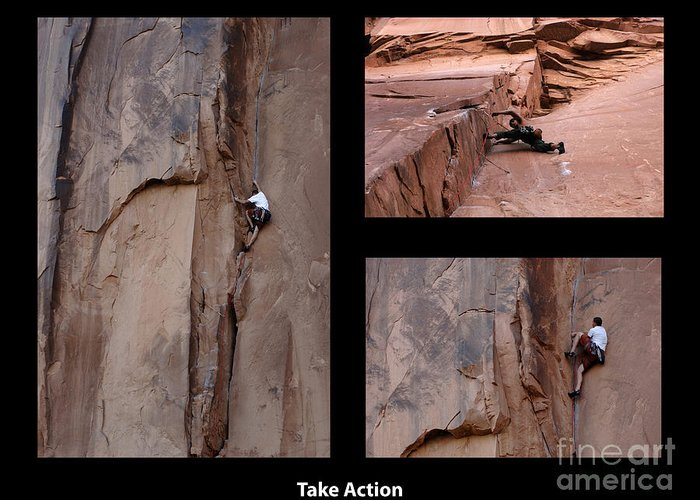 Rock Climbing Montage Greeting Card featuring the photograph Take Action With Caption by Bob Christopher