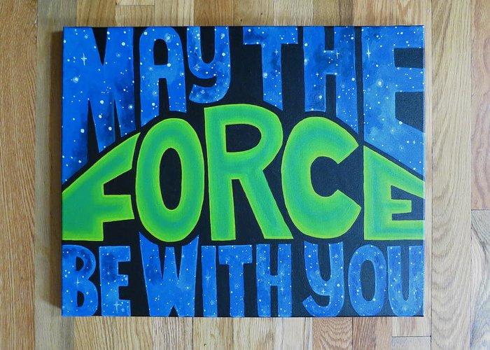 May The Force Be With You Greeting Card featuring the painting The Force by Kendall Schuller
