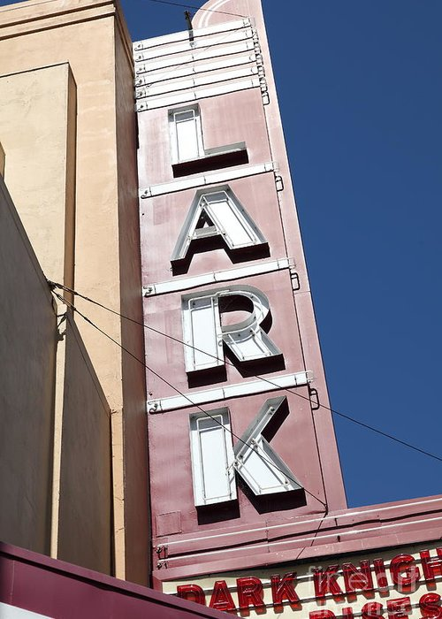 Bay Area Greeting Card featuring the photograph The Lark Theater In Larkspur California - 5d18489 by Wingsdomain Art and Photography