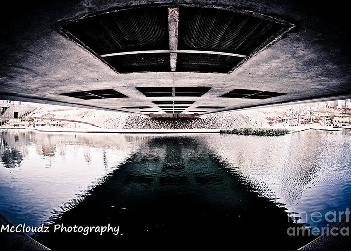 Water Greeting Card featuring the photograph Under The Bridge by TaMicheal McCloud